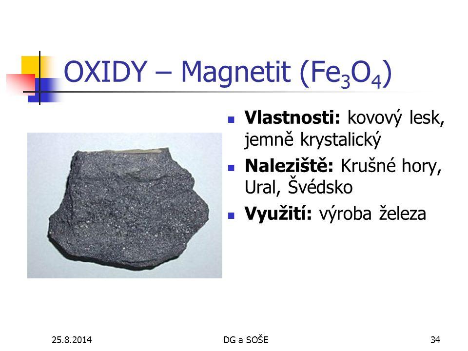 OXIDY – Magnetit (Fe3O4) Vlastnosti: kovový lesk, jemně krystalický