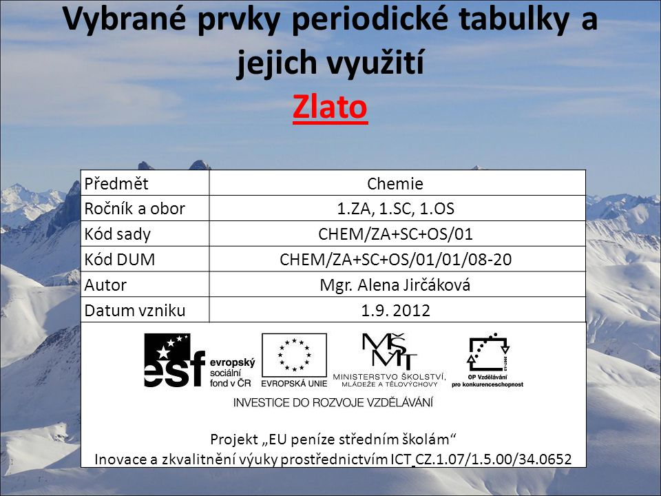 Vybrané prvky periodické tabulky a jejich využití Zlato