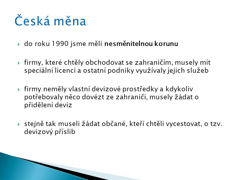 Česká měna do roku 1990 jsme měli nesměnitelnou korunu
