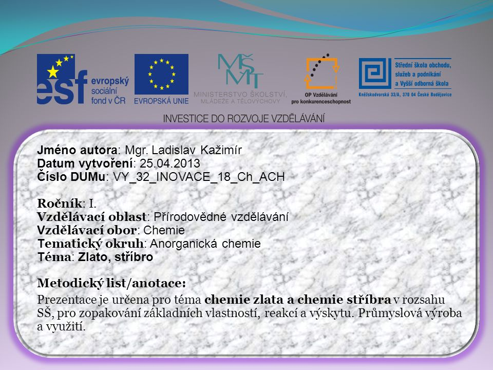 Jméno autora: Mgr. Ladislav Kažimír Datum vytvoření: 25.04.2013