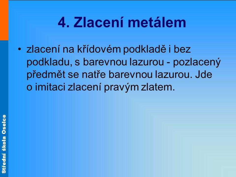4. Zlacení metálem