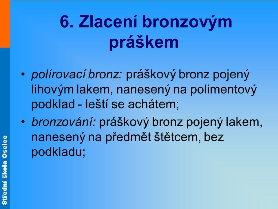 6. Zlacení bronzovým práškem