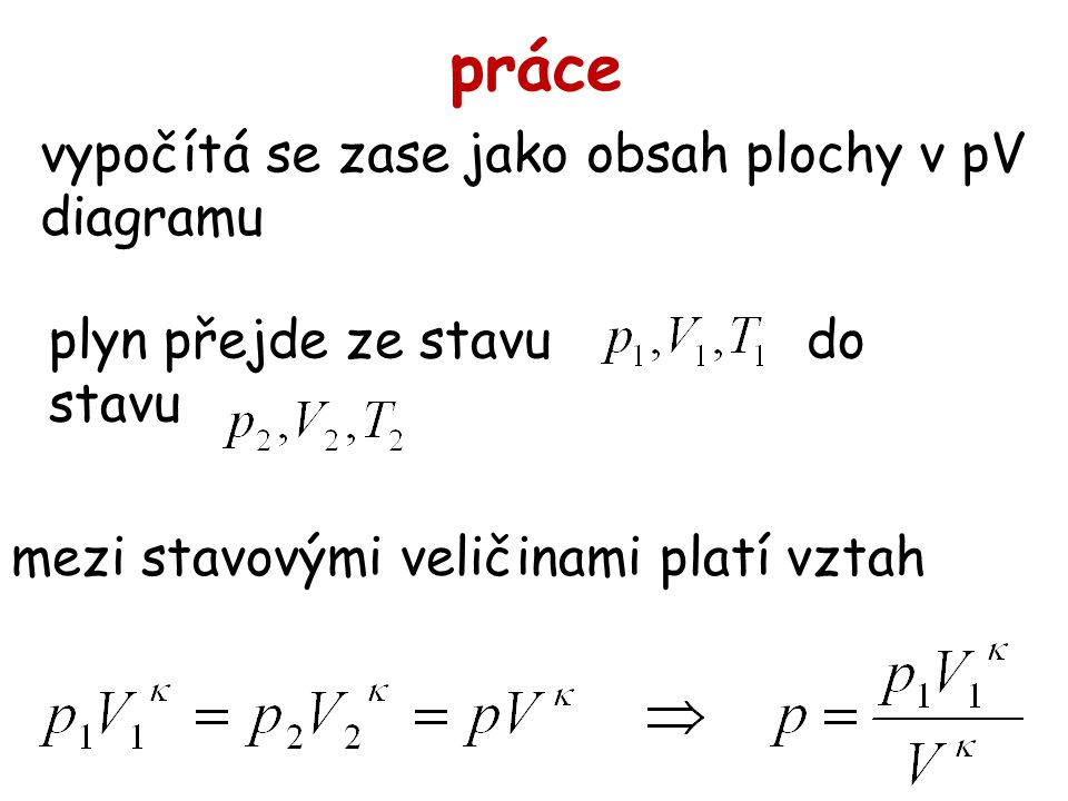 práce vypočítá se zase jako obsah plochy v pV diagramu