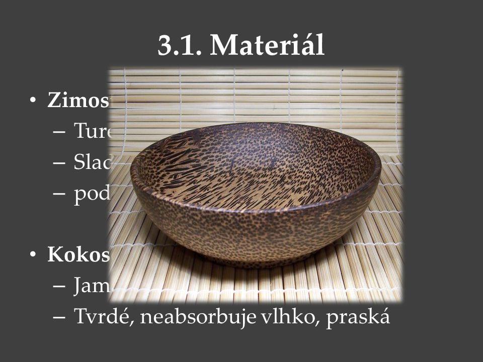 3.1. Materiál Zimostrázové dřevo Turecko Sladký tón