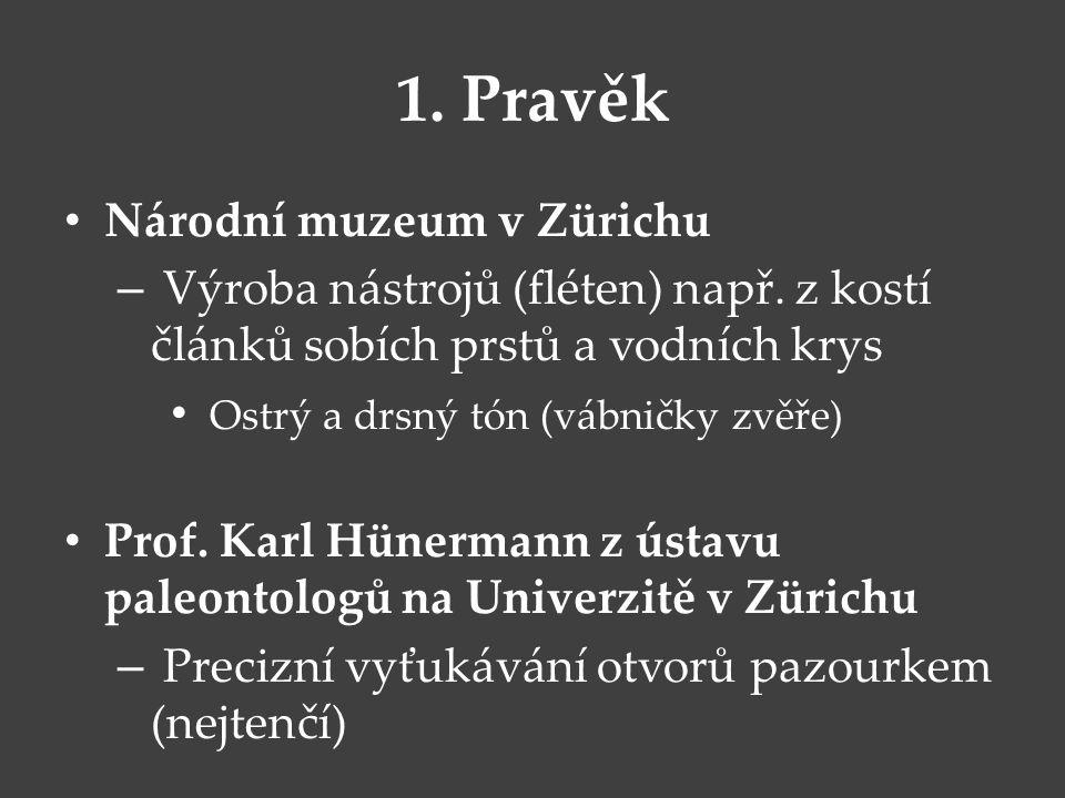 1. Pravěk Národní muzeum v Zürichu
