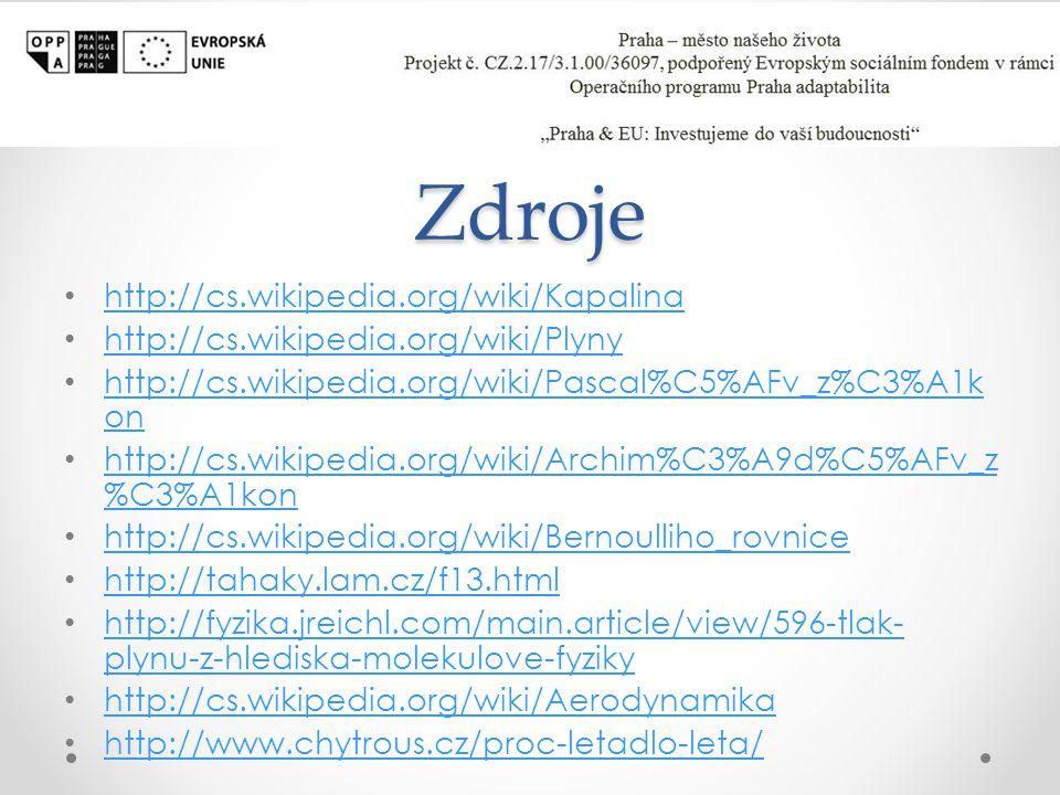 Zdroje http://cs.wikipedia.org/wiki/Kapalina