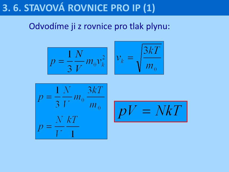 3. 6. STAVOVÁ ROVNICE PRO IP (1)