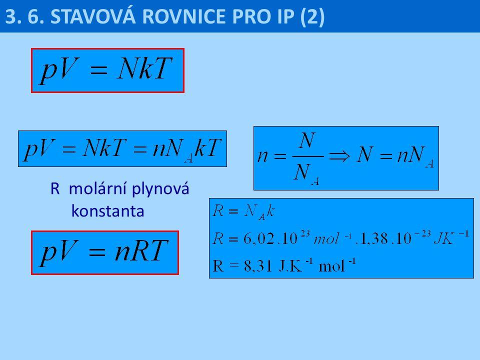 3. 6. STAVOVÁ ROVNICE PRO IP (2)