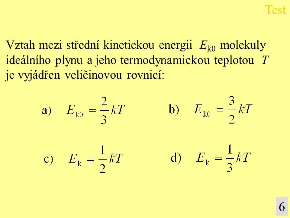 Test 6 Vztah mezi střední kinetickou energii Ek0 molekuly
