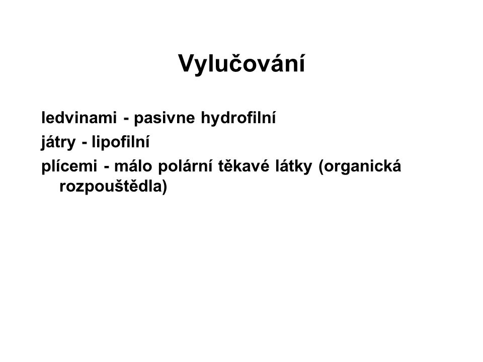 Vylučování ledvinami - pasivne hydrofilní játry - lipofilní