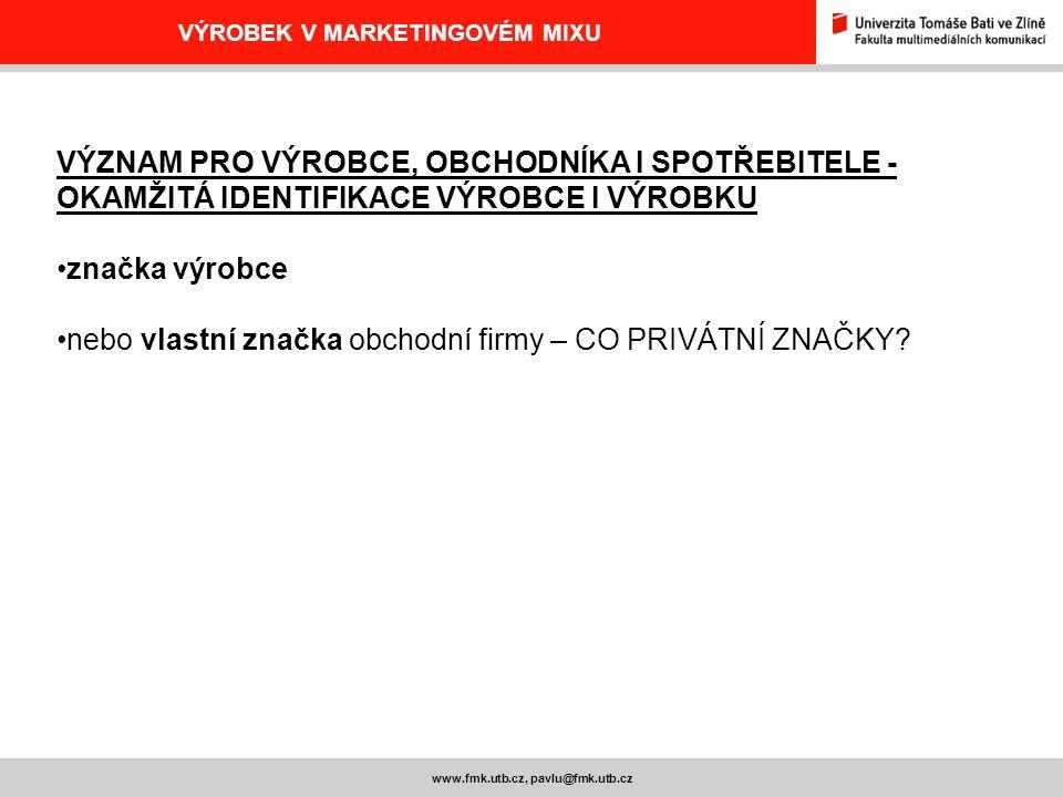 VÝROBEK V MARKETINGOVÉM MIXU www.fmk.utb.cz, pavlu@fmk.utb.cz