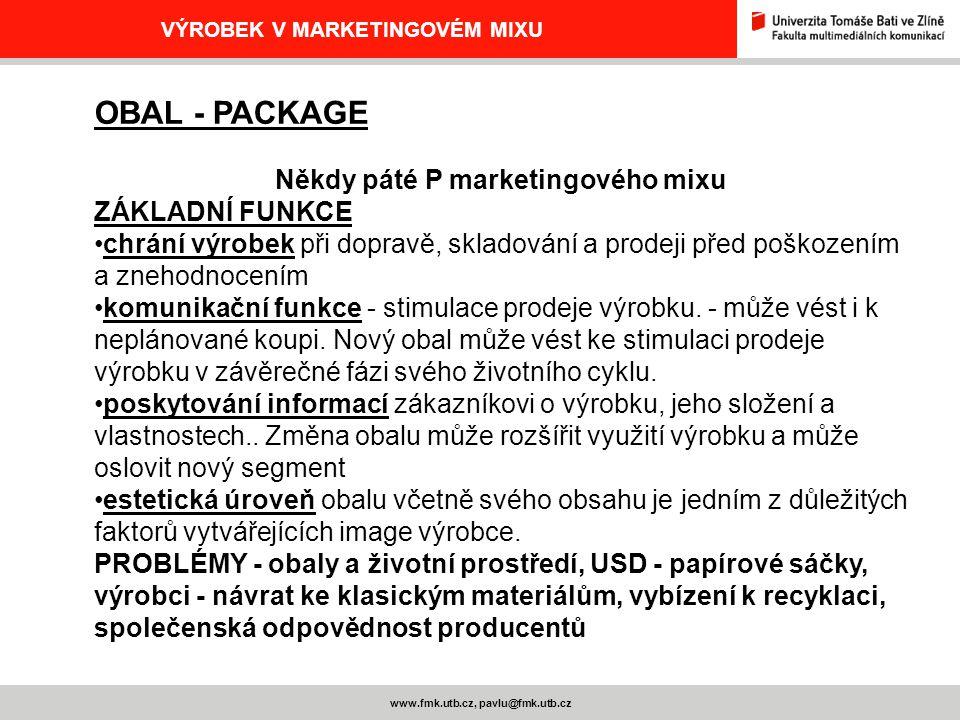 OBAL - PACKAGE Někdy páté P marketingového mixu ZÁKLADNÍ FUNKCE