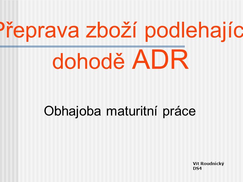 Přeprava zboží podlehající dohodě ADR