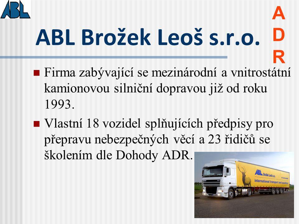 ADR ABL Brožek Leoš s.r.o. Firma zabývající se mezinárodní a vnitrostátní kamionovou silniční dopravou již od roku 1993.