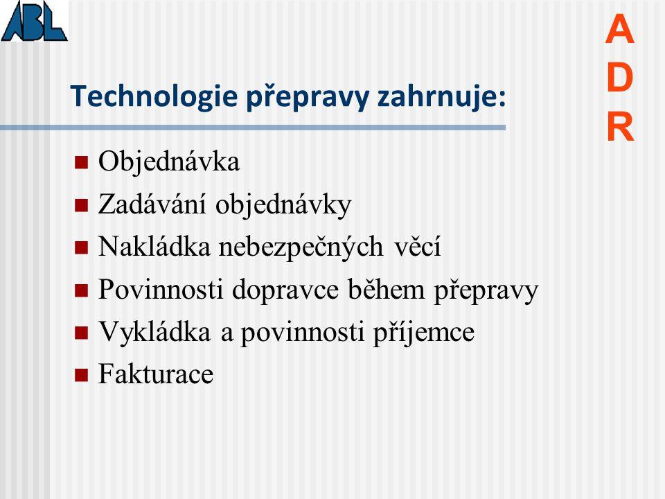 Technologie přepravy zahrnuje: