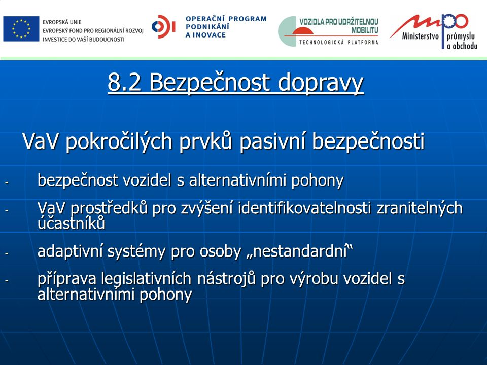 8.2 Bezpečnost dopravy VaV pokročilých prvků pasivní bezpečnosti