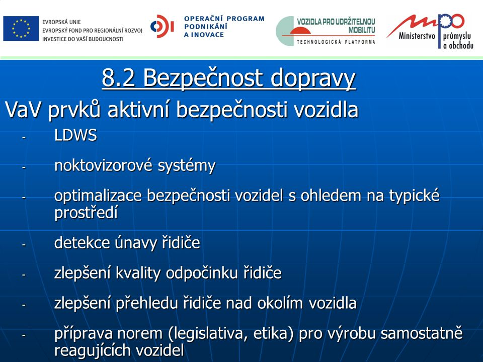 8.2 Bezpečnost dopravy VaV prvků aktivní bezpečnosti vozidla LDWS