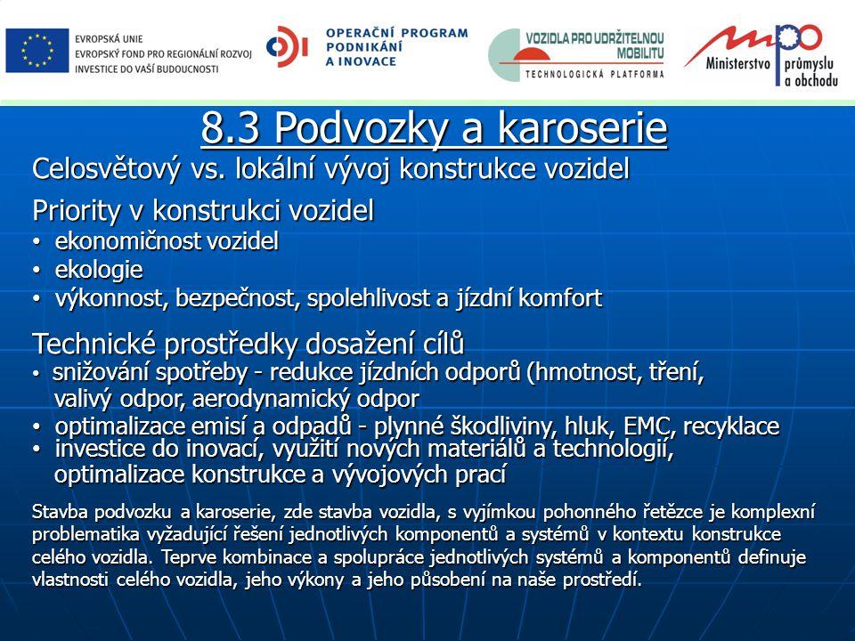 8.3 Podvozky a karoserie Celosvětový vs. lokální vývoj konstrukce vozidel. Priority v konstrukci vozidel.