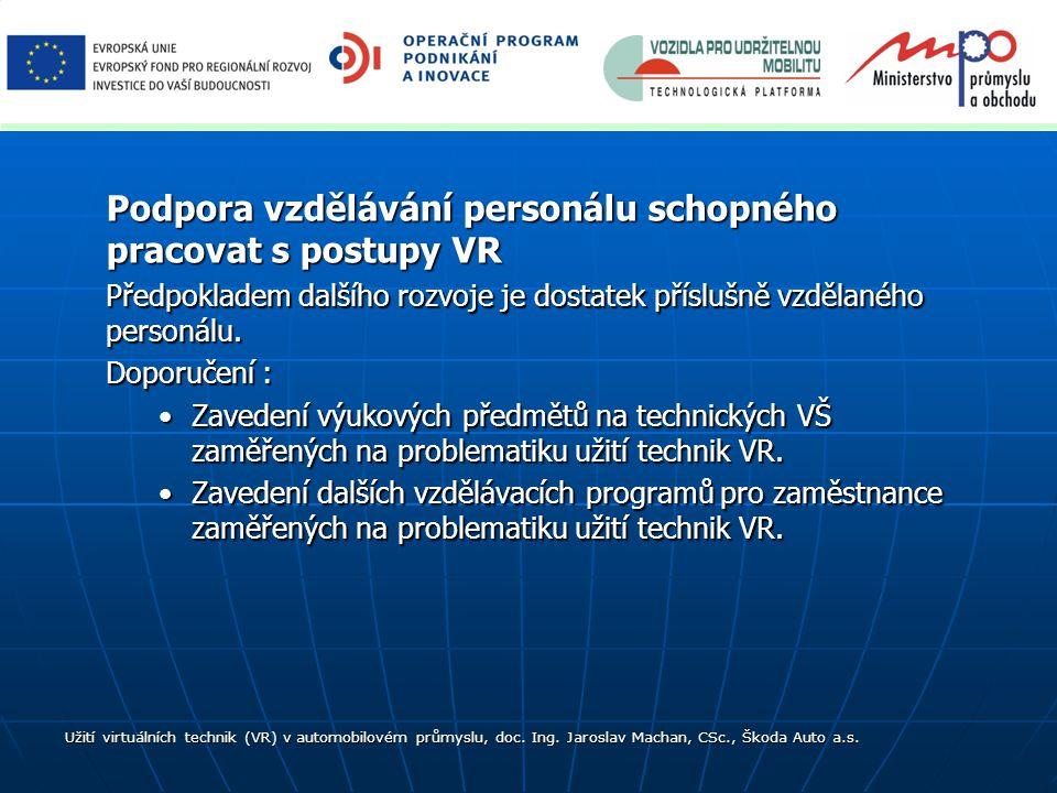 Podpora vzdělávání personálu schopného pracovat s postupy VR