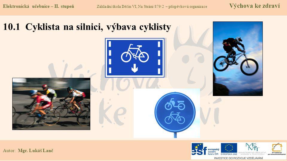 10.1 Cyklista na silnici, výbava cyklisty