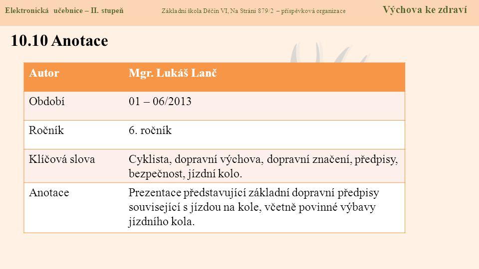 10.10 Anotace Autor Mgr. Lukáš Lanč Období 01 – 06/2013 Ročník