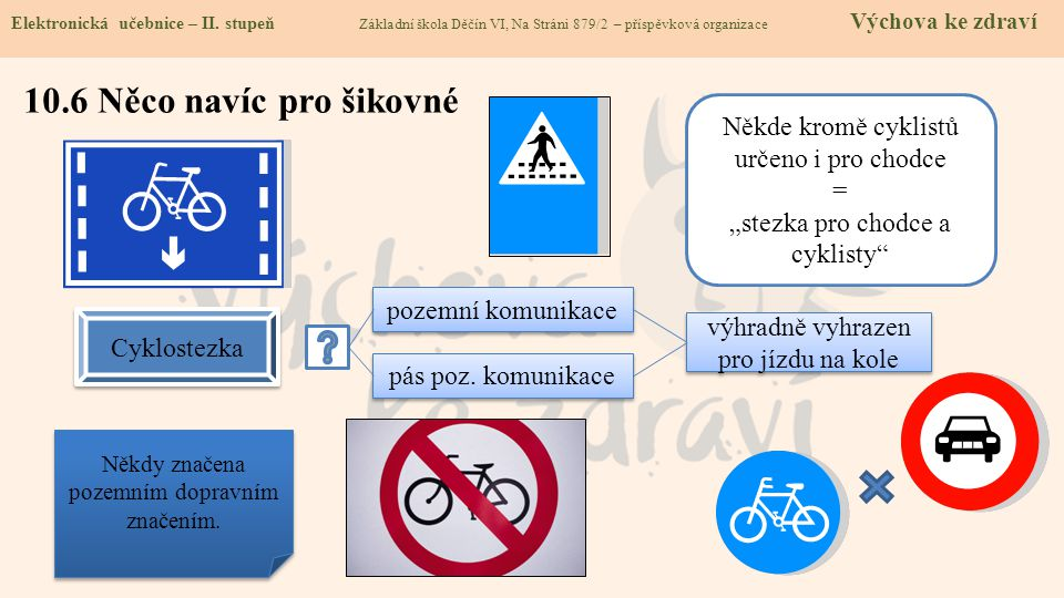 10.6 Něco navíc pro šikovné Někde kromě cyklistů určeno i pro chodce =