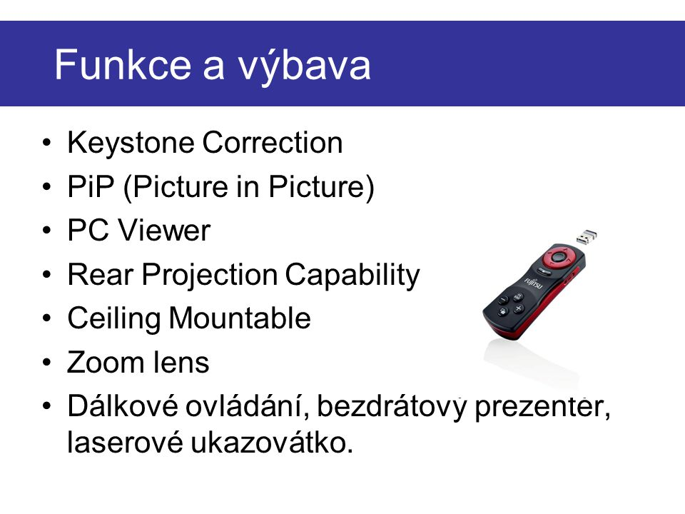 Funkce a výbava Keystone Correction PiP (Picture in Picture) PC Viewer