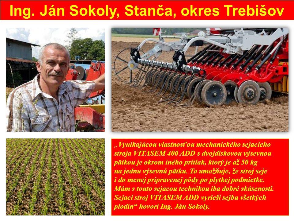 Ing. Ján Sokoly, Stanča, okres Trebišov