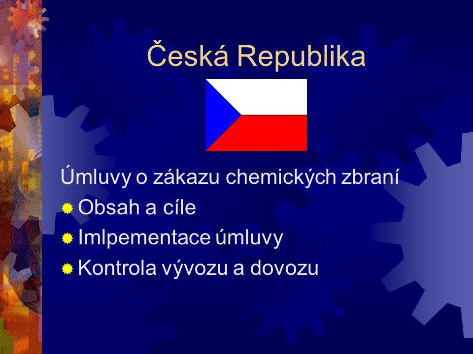 Česká Republika Úmluvy o zákazu chemických zbraní Obsah a cíle