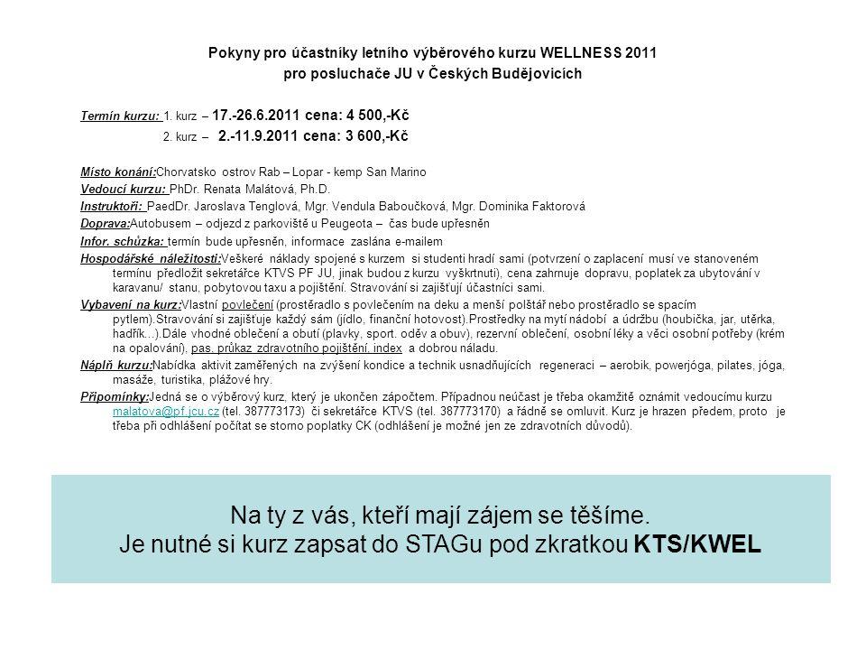 Pokyny pro účastníky letního výběrového kurzu WELLNESS 2011