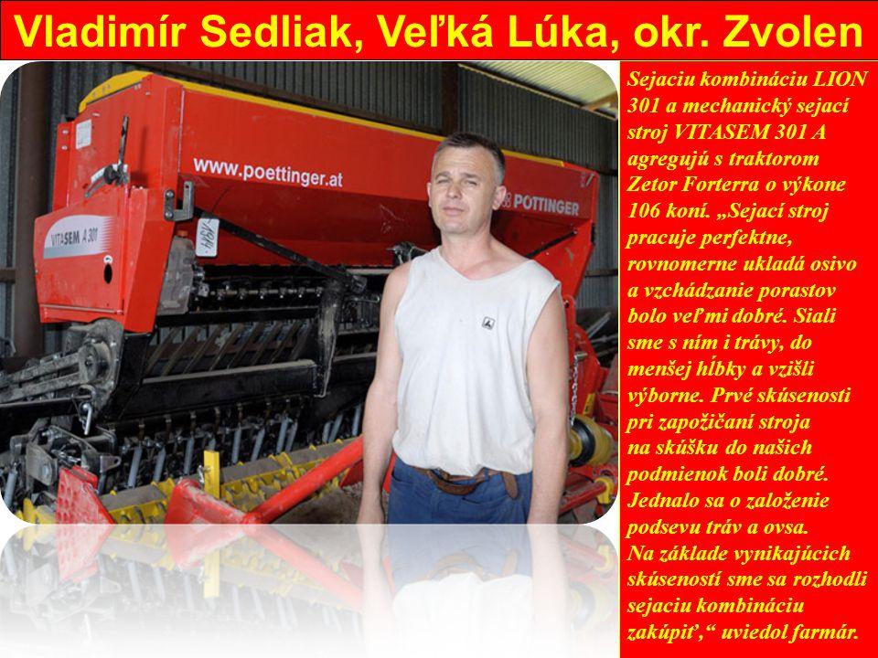 Vladimír Sedliak, Veľká Lúka, okr. Zvolen