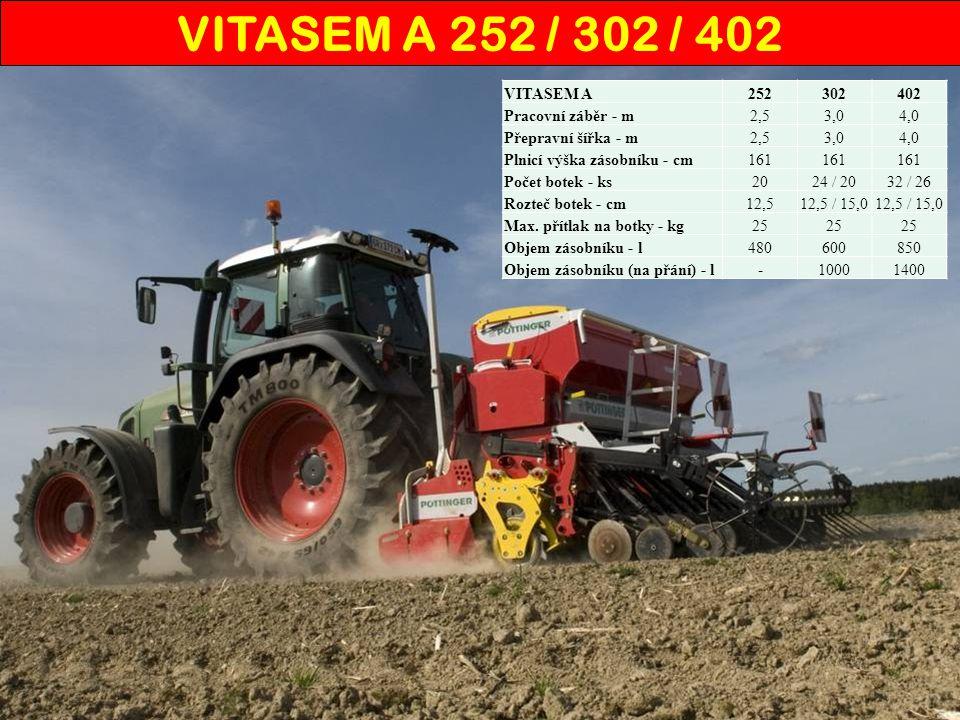 VITASEM A 252 / 302 / 402 VITASEM A 252 302 402 Pracovní záběr - m 2,5