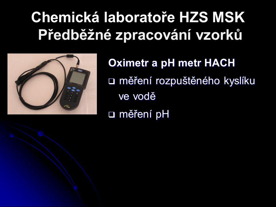 Chemická laboratoře HZS MSK Předběžné zpracování vzorků