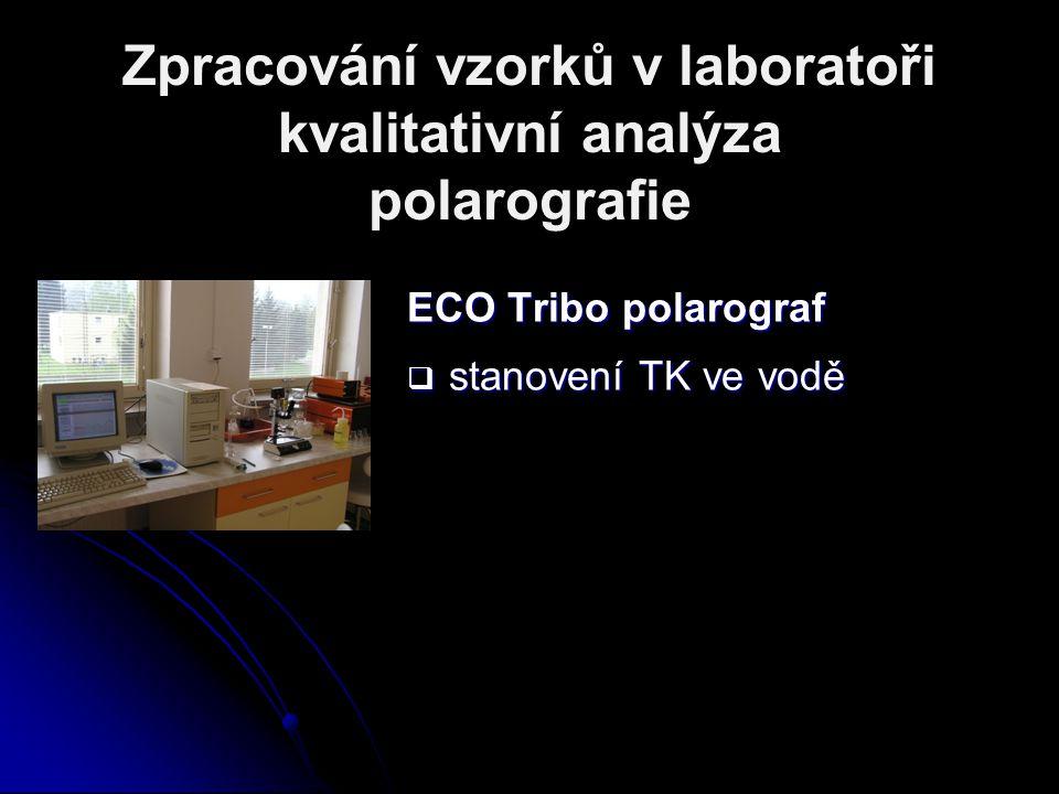Zpracování vzorků v laboratoři kvalitativní analýza polarografie