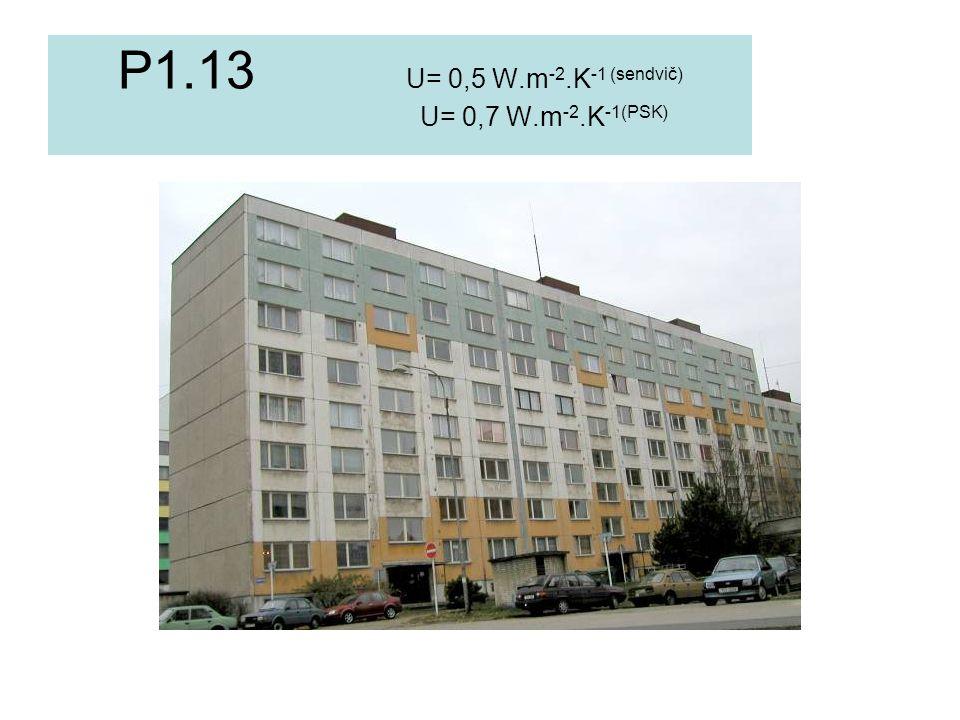 P1.13 U= 0,5 W.m-2.K-1 (sendvič) U= 0,7 W.m-2.K-1(PSK)