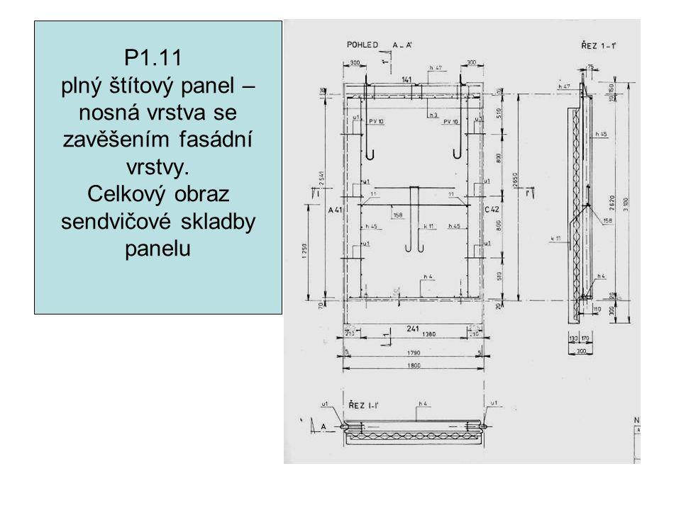 P1. 11. plný štítový panel – nosná vrstva se zavěšením fasádní vrstvy