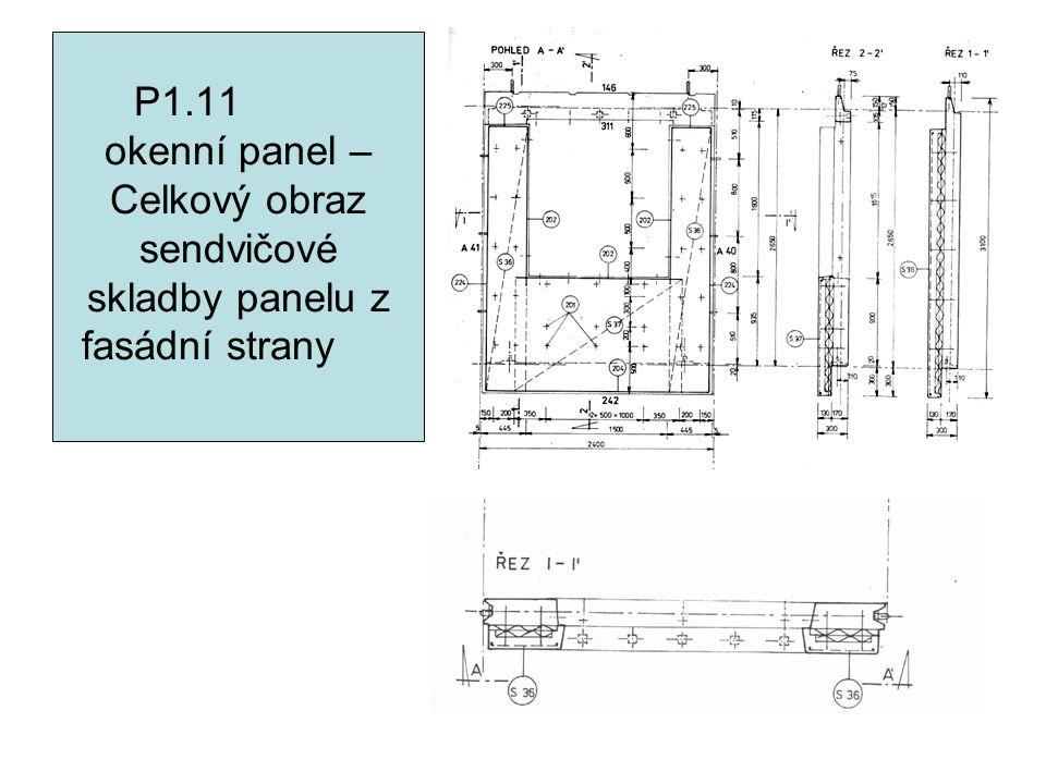 P1.11 okenní panel – Celkový obraz sendvičové skladby panelu z fasádní strany