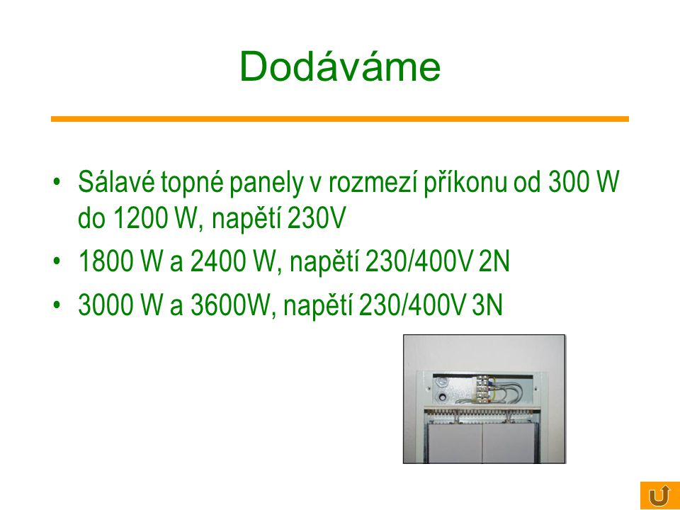 Dodáváme Sálavé topné panely v rozmezí příkonu od 300 W do 1200 W, napětí 230V. 1800 W a 2400 W, napětí 230/400V 2N.