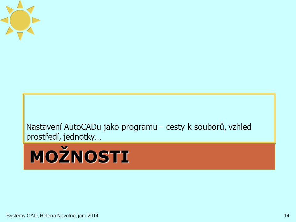 Nastavení AutoCADu jako programu – cesty k souborů, vzhled prostředí, jednotky…