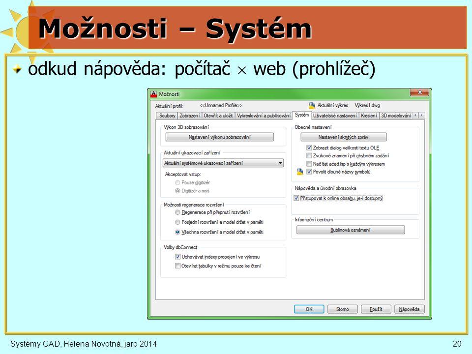 Možnosti – Systém odkud nápověda: počítač  web (prohlížeč)