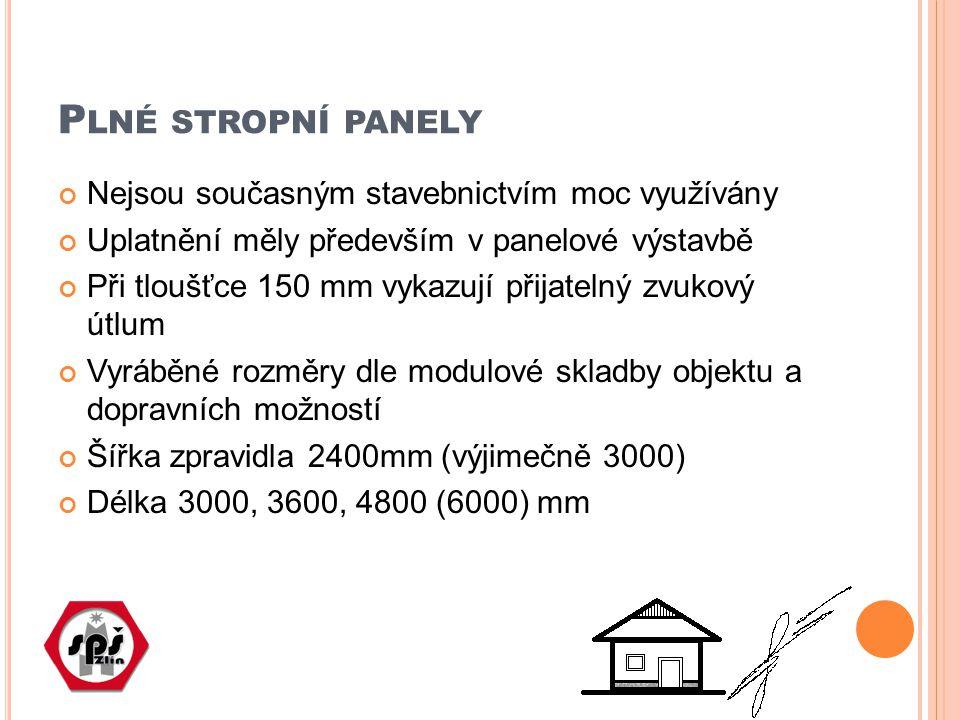 Plné stropní panely Nejsou současným stavebnictvím moc využívány