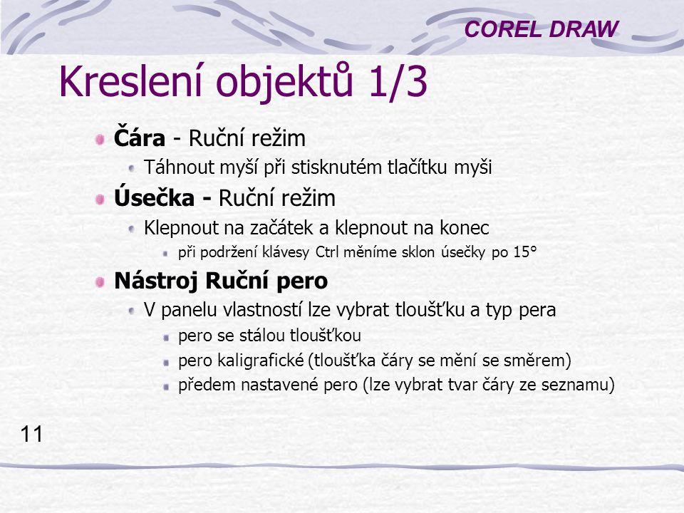 Kreslení objektů 1/3 Čára - Ruční režim Úsečka - Ruční režim