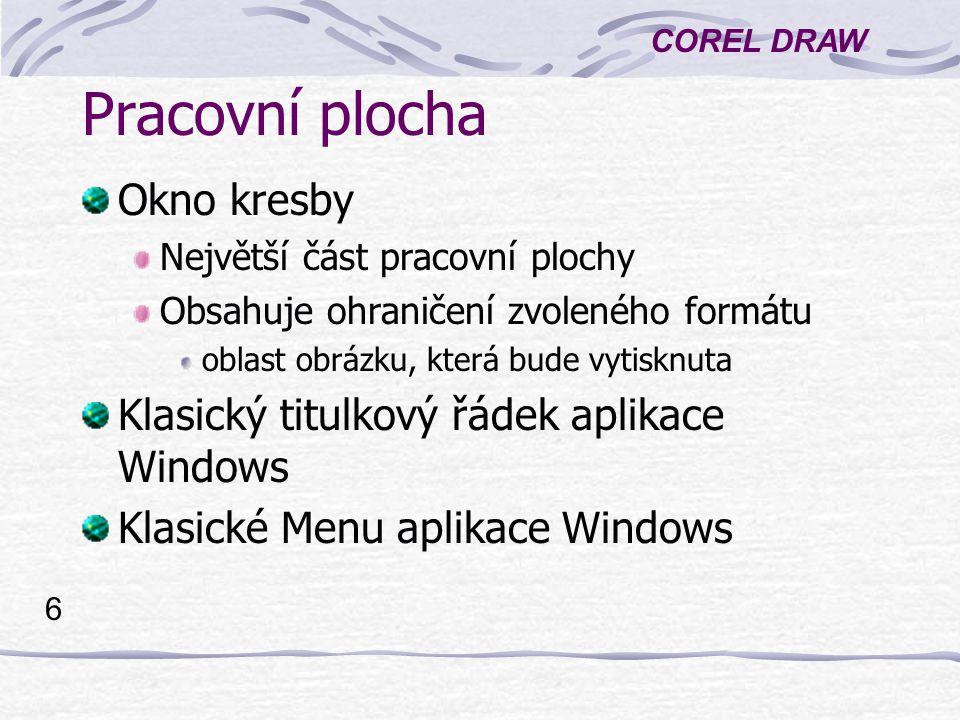 Pracovní plocha Okno kresby Klasický titulkový řádek aplikace Windows