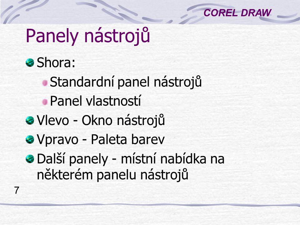 Panely nástrojů Shora: Standardní panel nástrojů Panel vlastností