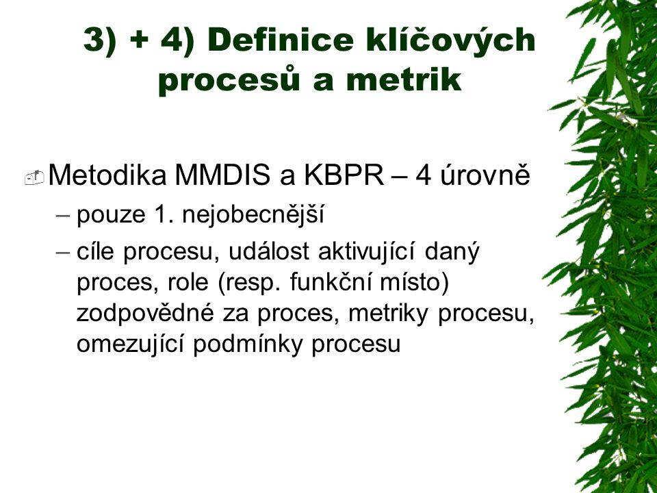 3) + 4) Definice klíčových procesů a metrik