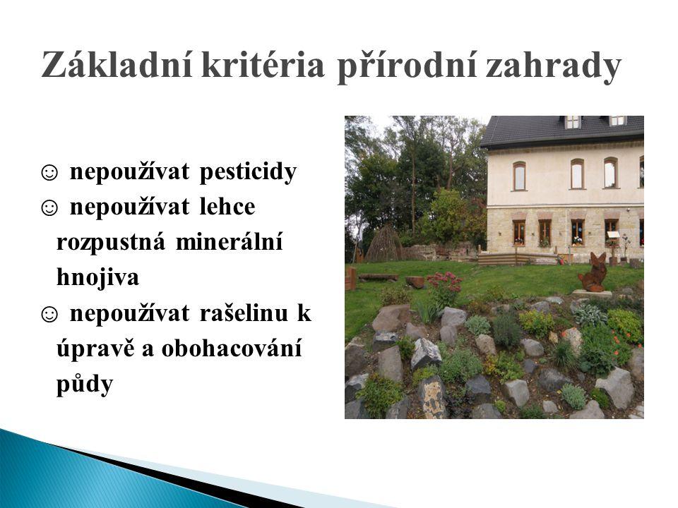 Základní kritéria přírodní zahrady