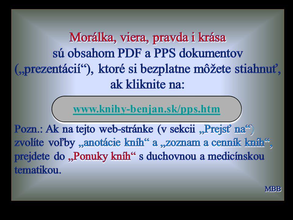 """Morálka, viera, pravda i krása sú obsahom PDF a PPS dokumentov (""""prezentácií ), ktoré si bezplatne môžete stiahnuť, ak kliknite na:"""