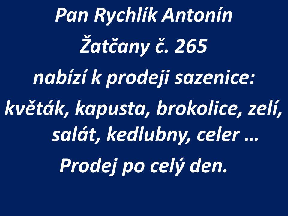 Pan Rychlík Antonín Žatčany č
