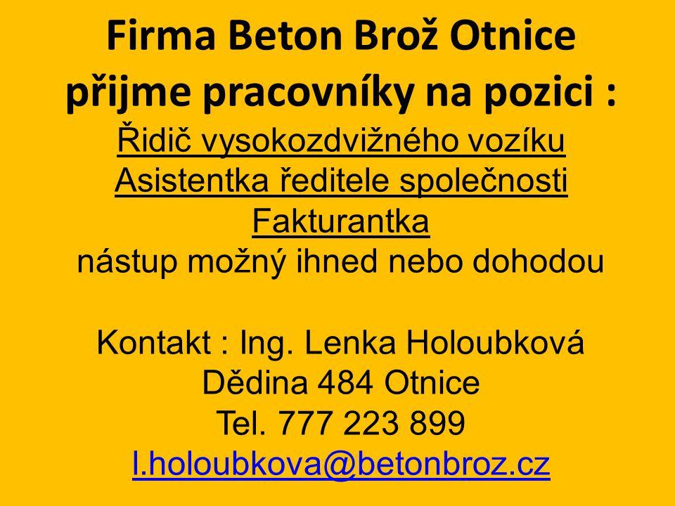 Firma Beton Brož Otnice přijme pracovníky na pozici :
