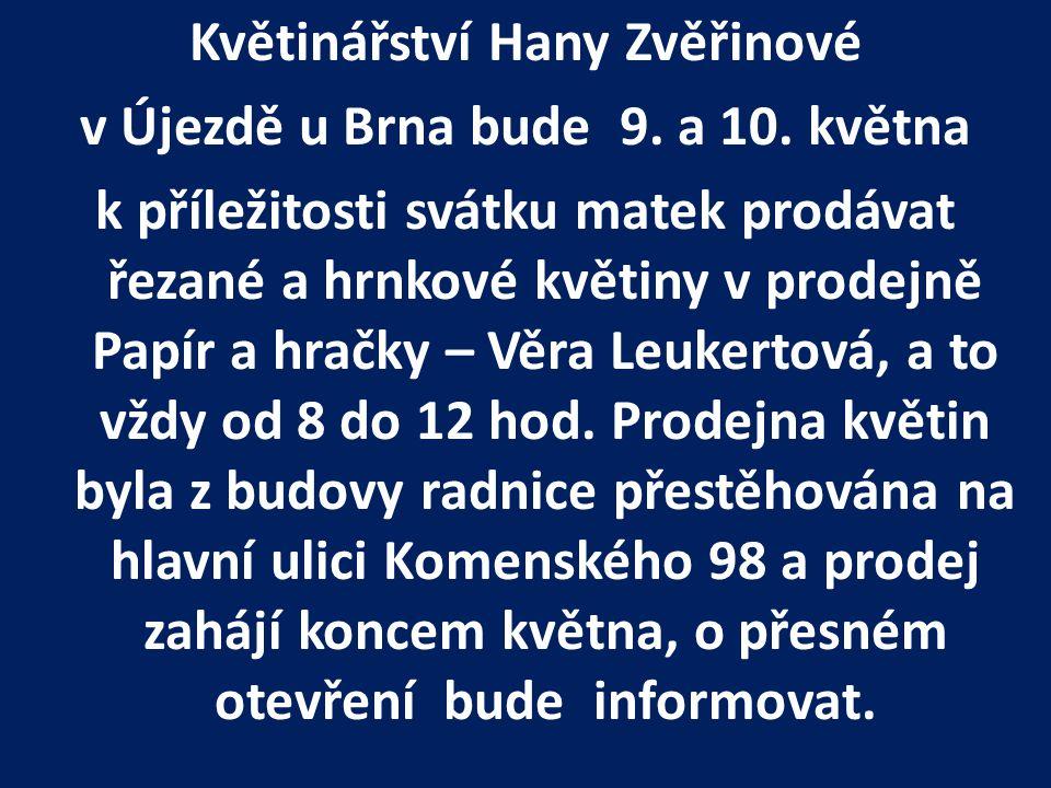 Květinářství Hany Zvěřinové v Újezdě u Brna bude 9. a 10